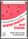 Watermelon and Friends