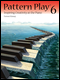Pattern Play: Inspiring Creativity at the Piano, Book 6