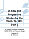 25 Easy and Progressive Studies for the Piano, Op. 100 - Book 2 - Piano Solo