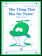Thing That Has No Name!, The