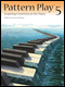 Pattern Play: Inspiring Creativity at the Piano, Book 5