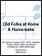 Old Folks at Home & Humoreske (1p,6h)