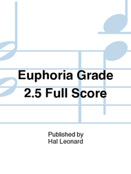 Euphoria Grade 2 5 Full Score - Score Sheet Music - Hal