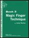 Music Through The Piano Library - Magic Finger Technique - Book 3