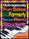 Outrageously Fun Solos for the Formerly Bored Piano Student: Book 2