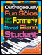 Outrageously Fun Solos for the Formerly Bored Piano Student: Book 3