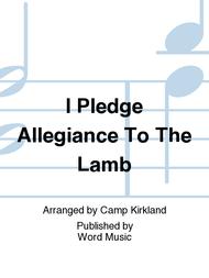 I Pledge Allegiance To The Lamb Word Music Prima Music